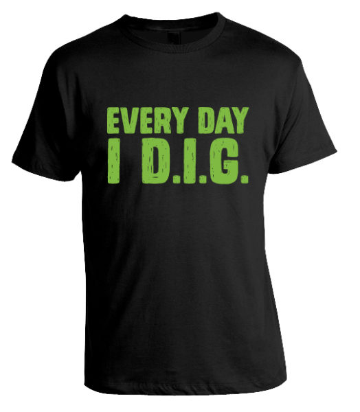 every day I dig